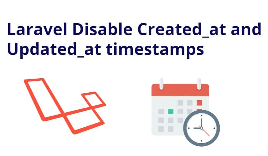 Laravel Disable Created_at and Updated_at timestamps